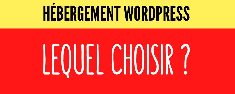 Choisir le bon hébergement wordpress